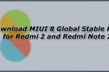 Download MIUI 8 Global Stable ROM for Redmi 2 and Redmi Note 2