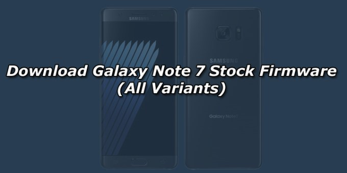 Download Galaxy Note 7 Stock Firmware