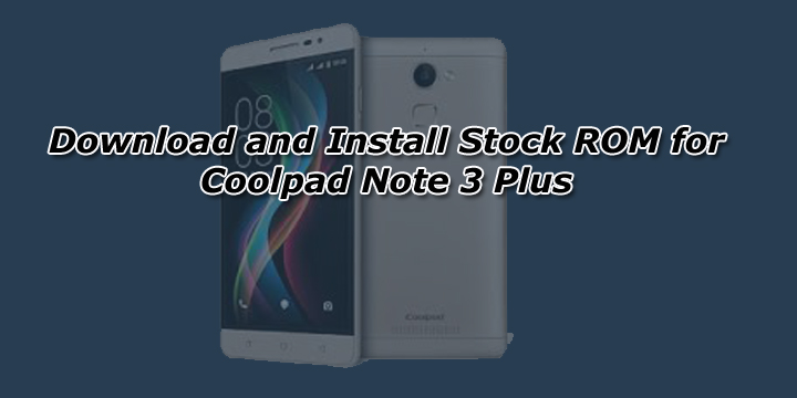 Download and Install Stock ROM for Coolpad Note 3 Plus