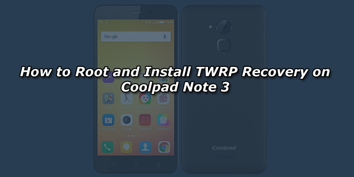 How to Root and Install TWRP Recovery on Coolpad Note 3 - GuideGeekz