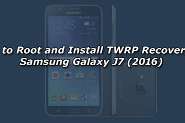 How to Root and Install TWRP Recovery on Samsung Galaxy J7 (2016)