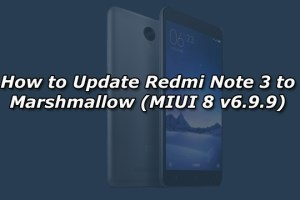 How to Update Redmi Note 3 to Marshmallow (MIUI 8 v6.9.9)
