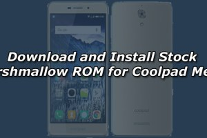 Download and Install Stock Marshmallow ROM for Coolpad Mega
