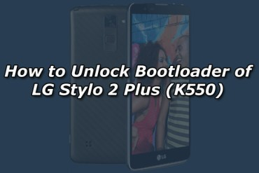 How to Unlock Bootloader of LG Stylo 2 Plus (K550)
