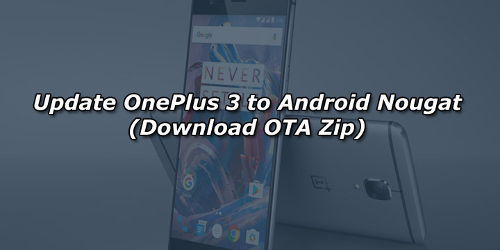 Update OnePlus 3 to Android Nougat (Download OTA Zip)
