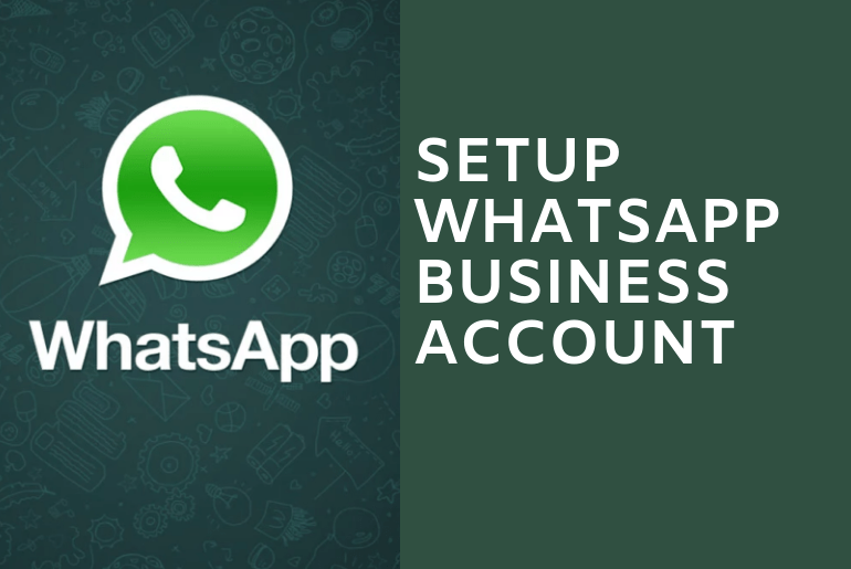 How to Register & Setup WhatsApp Business Account