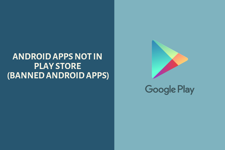 20 Best Android Apps not in Play Store (Banned Android Apps