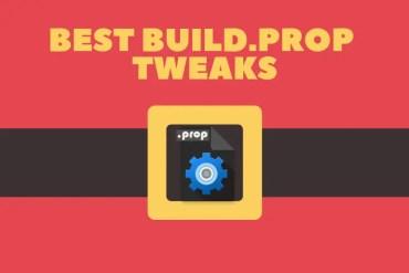 Best Build.Prop Tweaks
