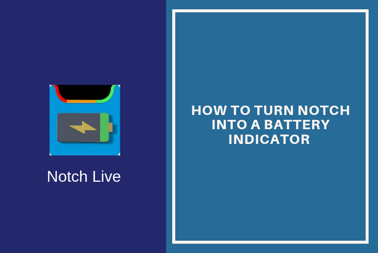 How to Turn Notch into a Battery Indicator