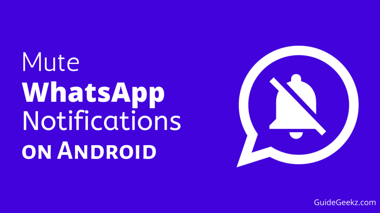 Mute WhatsApp Notifications on Android