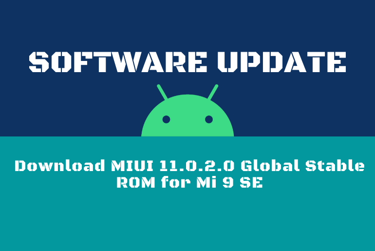 Download MIUI 11.0.2.0 Global Stable ROM for Mi 9 SE