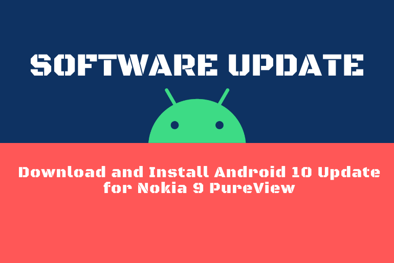 Download and Install Android 10 Update for Nokia 9 PureView