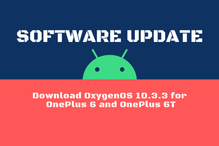 Download OxygenOS 10.3.3 for OnePlus 6 and OnePlus 6T