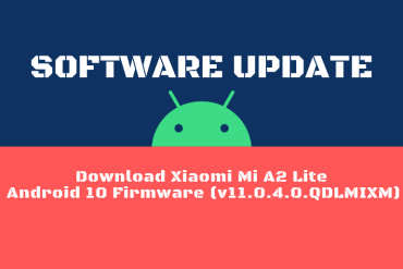 Download Xiaomi Mi A2 Lite Android 10 Firmware (v11.0.4.0.QDLMIXM)