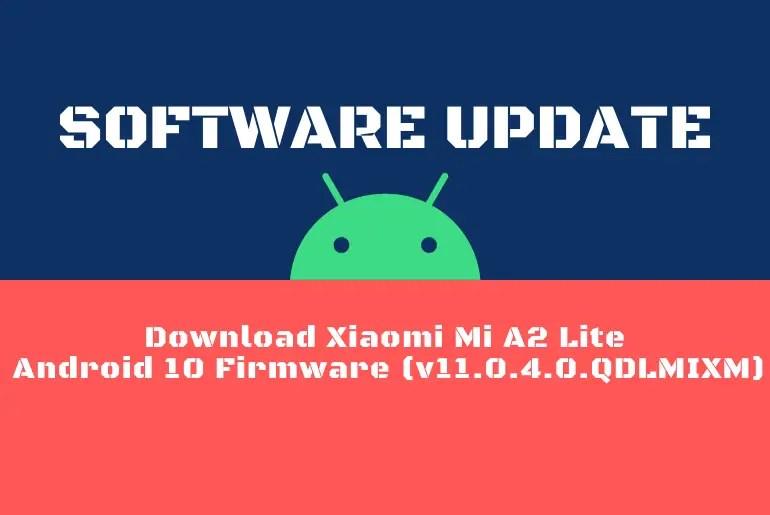 Download Xiaomi Mi A2 Lite Android 10 Firmware (v11.0.4.0.QDLMIXM)
