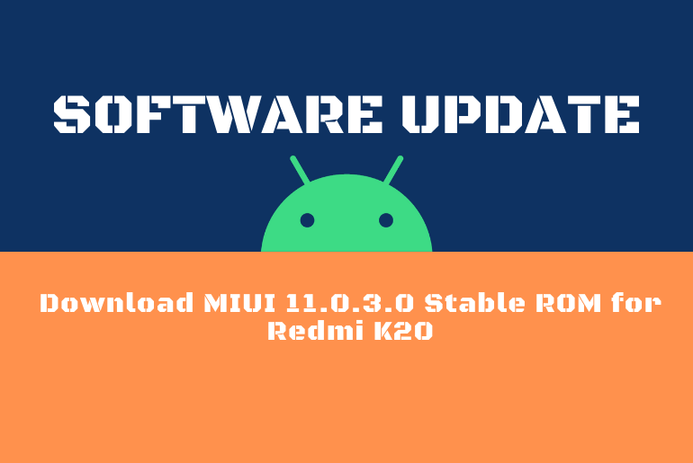 Download MIUI 11.0.3.0 Stable ROM for Redmi K20
