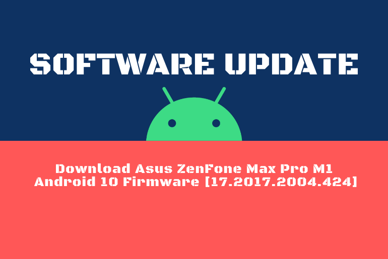 Download Asus ZenFone Max Pro M1 Android 10 Firmware [17.2017.2004.424]
