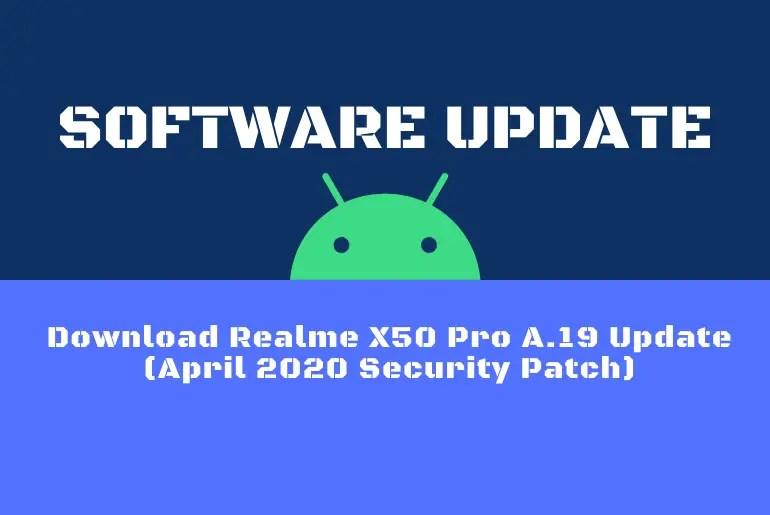 Download Realme X50 Pro A.19 Update (April 2020 Security Patch)