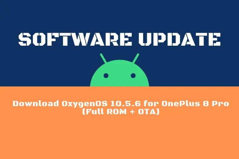 Download OxygenOS 10.5.6 for OnePlus 8 Pro (Full ROM + OTA)