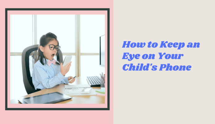 Keep an Eye on Your Child's Phone For Free