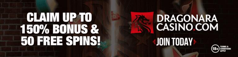 Claim up to 150% Bonus + 50 Spins at Dragonara Casino
