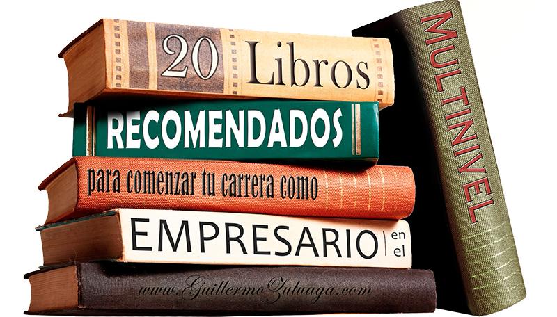 20 Libros Recomendados para Comenzar tu Carrera como Empresario en el Multinivel