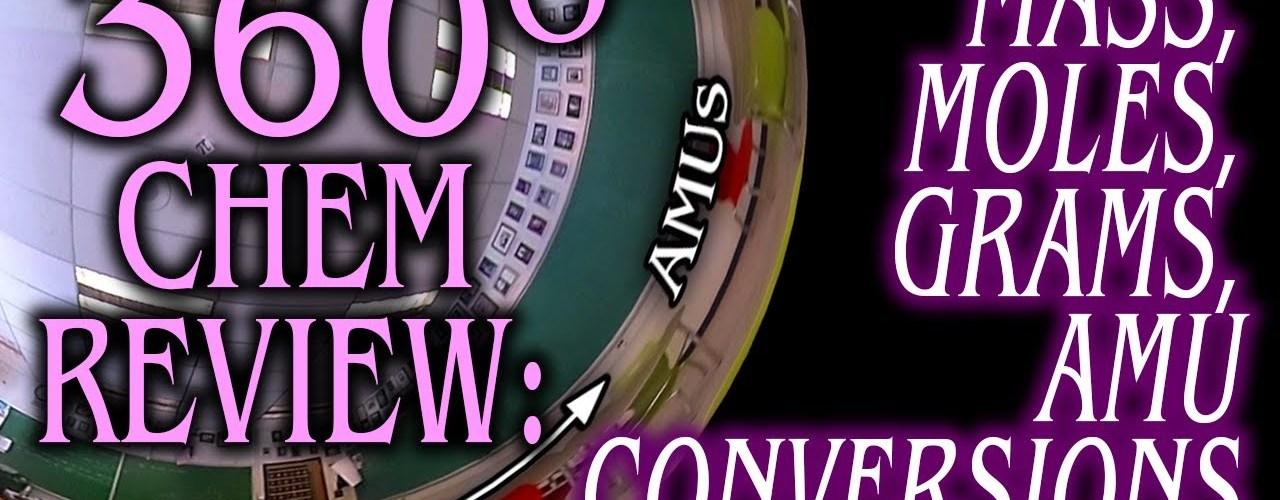 360 Chemistry: Moles, Mass, AMU & Gram Conversions EXPLAINED