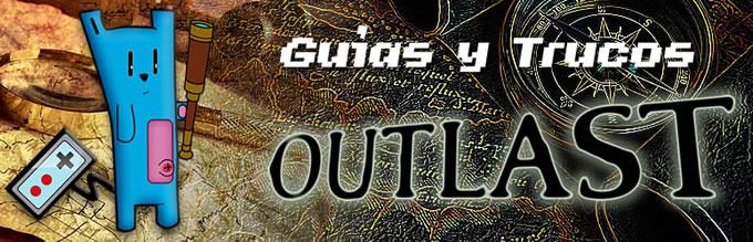 ARTICULO GUIAS Y TRUCOS OUTLAST