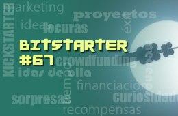 Bitstarter #67 - Toda la actualidad sobre crowdfunding