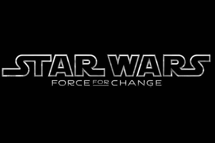 Campaña Star Wars Force for Change