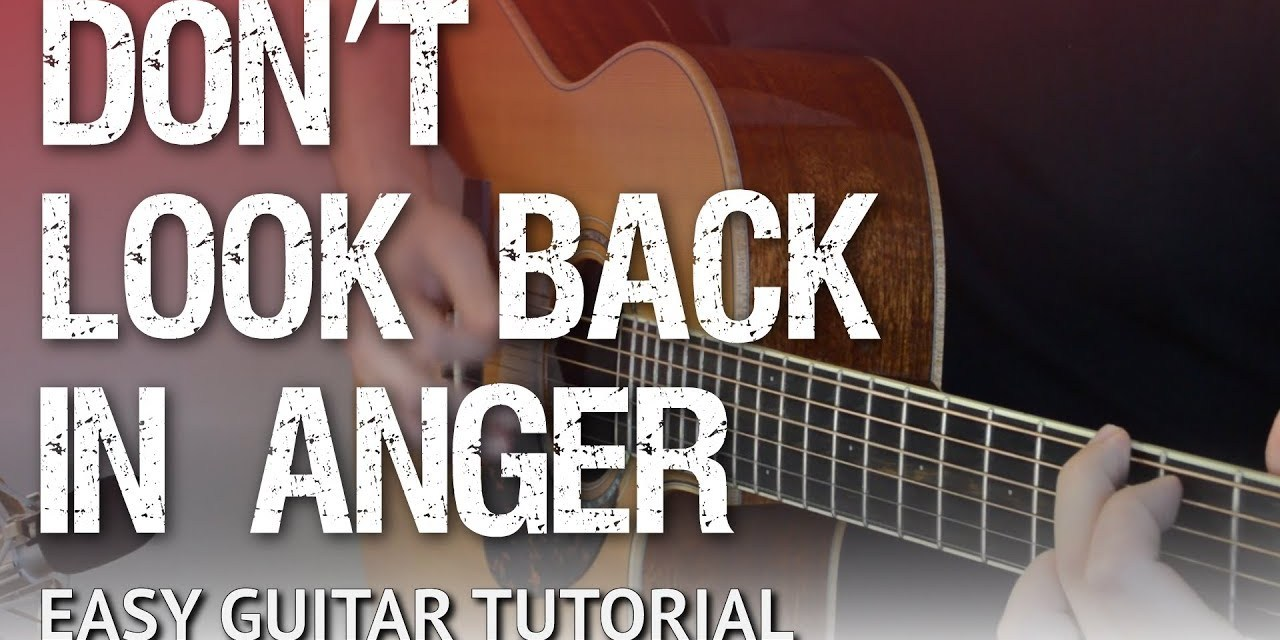 Dont Look Back In Anger Easy Guitar Tutorial Oasis Chords