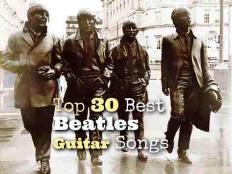 Top 30 Best Beatles Guitar Chord Songs of all Time