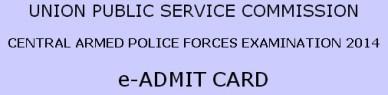 UPSC CAPF Exam 2014 Admit Card