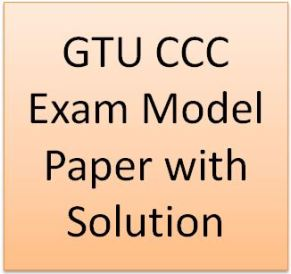 GTU CCC Exam Model Paper with Solution