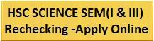 GSEB HSC Science Sem 1 & 3 Rechecking - Apply Online