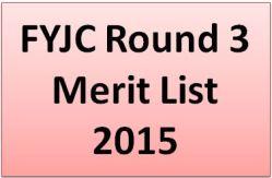 FYJC Round 3 Merit List 2015