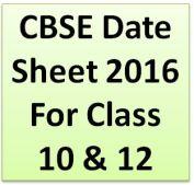 CBSE Class 10, 12 exam date sheet 2016