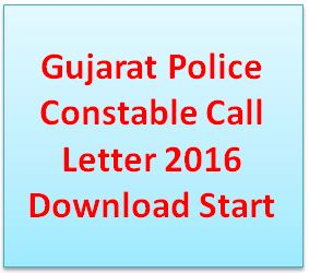 Gujarat Police Constable Call Letter 2016