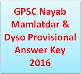 GPSC Nayab Mamlatdar & Dyso Provisional Answer Key 2016