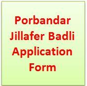 Porbandar Jillafer Badli Application Form