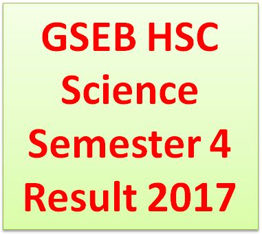 GSEB HSC Science Semester 4 Result 2017