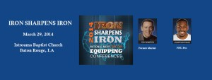 Iron Sharpens Iron 2014 Baton Rouge, LA