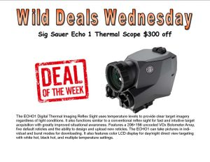 Wild Deals Wednesday - Through Saturday June 24th - $300 off Sig Sauer Echo 1 Thermal Sight!