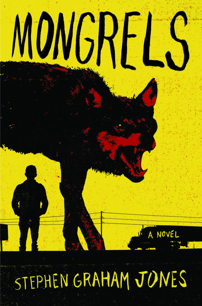 Mongrels by Stephen Graham Jones