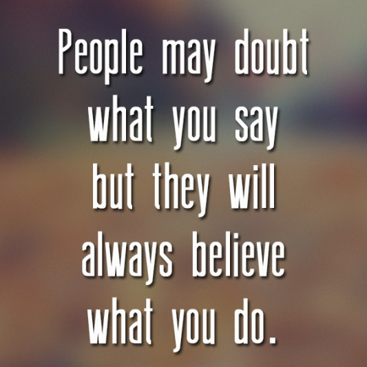 people-believe-what-you-do