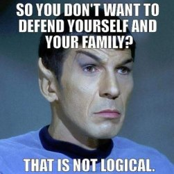 Your lack of self defense is highly illogical.