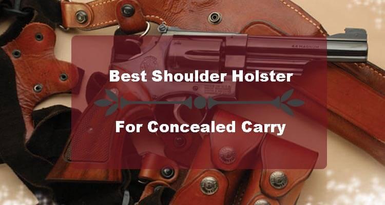 10 Best Shoulder Holster For 1911