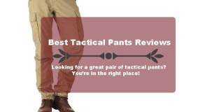 Best Tactical Pants Reviews – Comfortable and Functional
