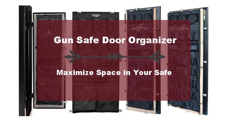 Best Gun Safe Door Organizer – Additional Space For Your Safe