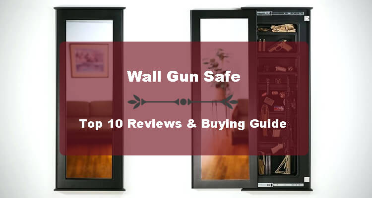 Best In Wall Gun Safe Reviews – Our Top 10 Pick